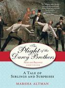 The Plight of the Darcy Brothers: A tale of the Darcys & the Bingleys