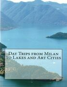 Day Trips from Milan to Lakes and Art Cities