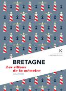 Bretagne : Les sillons de la mémoire