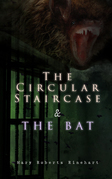 The Circular Staircase & The Bat