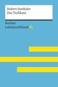 Der Trafikant von Robert Seethaler: Lektüreschlüssel mit Inhaltsangabe, Interpretation, Prüfungsaufgaben mit Lösungen, Lernglossar. (Reclam Lektüreschlüssel XL)