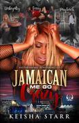 Jamaican Me Go Crazy