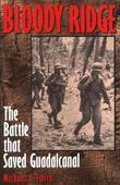 Bloody Ridge: The Battle that Saved Guadalcanal
