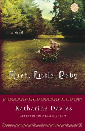 Hush, Little Baby: A Novel