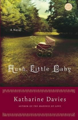 Hush, Little Baby: A Novel