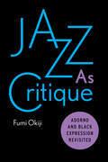 Jazz As Critique