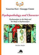 Psychopathology and Character. Psychoanalysis in the Body and the Body in Psychoanalysis. Reichian Analysis