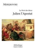 La Mort des dieux - Julien l'Apostat