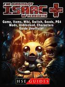 The Binding of Isaac Afterbirth Plus Game, Items, Wiki, Switch, Seeds, PS4, Mods, Unblocked, Characters, Guide Unofficial