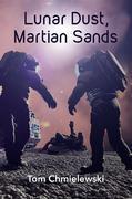 Lunar Dust, Martian Sands