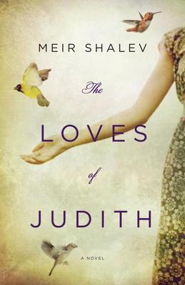 The Loves of Judith: A Novel