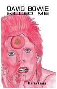 David Bowie Killed Me