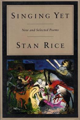 Singing Yet: New and Selected Poems