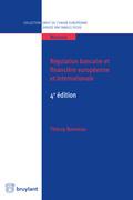 Régulation bancaire et financière européenne et internationale
