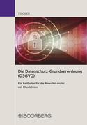 Die Datenschutz-Grundverordnung (DSGVO)