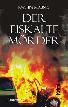 Der eiskalte Mörder. Kriminalroman