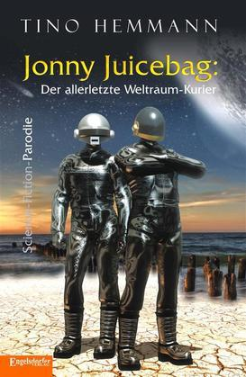 Jonny Juicebag: Der allerletzte Weltraum-Kurier. Science-Fiction-Parodie