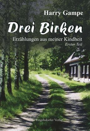 Drei Birken – Erzählungen aus meiner Kindheit