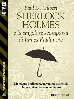 Sherlock Holmes e la singolare scomparsa di James Phillimore