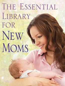 The Essential Library for New Moms 4-Book Bundle: Healthy Sleep Habits, Happy Child; The Baby Food Bible; Infant Massage; Colic Solved