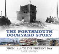 The Portsmouth Dockyard Story