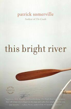 This Bright River: A Novel