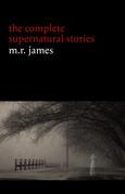 M. R. James: The Complete Supernatural Stories