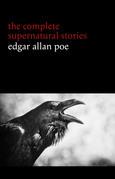 Edgar Allan Poe: The Complete Supernatural Stories