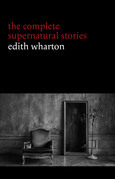 Edith Wharton: The Complete Supernatural Stories