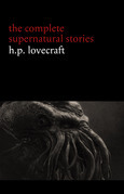 H. P. Lovecraft: The Complete Supernatural Stories