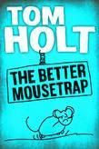 The Better Mousetrap