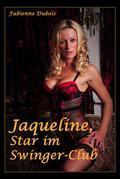 Jaqueline - Star im Swinger-Club