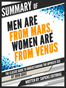 "Summary Of ""Men Are From Mars, Women Are From Venus: The Classic Guide To Understanding The Opposite Sex - By John Gray"""