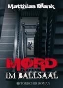 Mord im Ballsaal - Historischer Roman