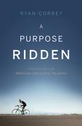 A Purpose Ridden - Updated Edition