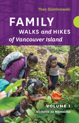 Family Walks and Hikes of Vancouver Island  — Volume 1