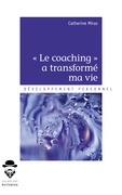 *Le coaching* a transformé ma vie