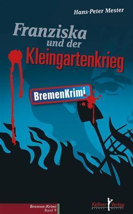 Franziska und der Kleingartenkrieg