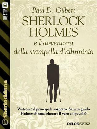 Sherlock Holmes e l'avventura della stampella d'alluminio