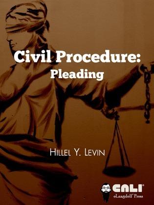 Civil procedure: pleading : the plaintiff's complaint