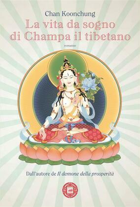 La vita da sogno di Champa il tibetano