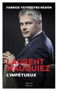 Laurent Wauquiez, L'impétueux