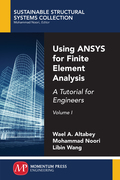 Using ANSYS for Finite Element Analysis, Volume I