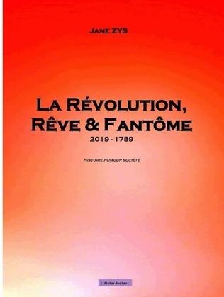 La Révolution, rêve & fantôme