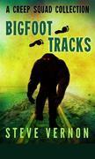 Bigfoot Tracks: A Creep Squad Collection (Tales of the Creep Squad)