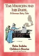 THE MAGICIAN AND HIS PUPIL - A German Fairy Tale with a lesson