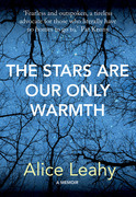 The Stars Are Our Only Warmth