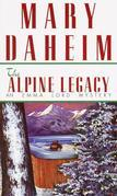 The Alpine Legacy: An Emma Lord Mystery