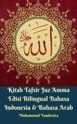 Kitab Tafsir Juz Amma Edisi Bilingual Bahasa Indonesia & Bahasa Arab