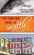 The Food and Drink of Seattle